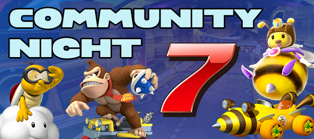 Community Night - Mario Kart 7