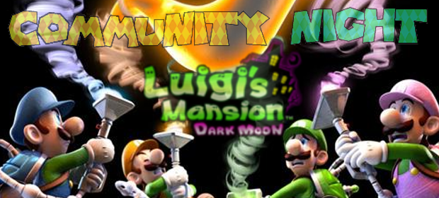 MPL Community Night – Luigi's Mansion Dark Moon