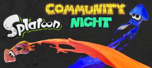 Splatoon - Community Night