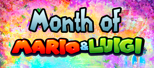 The Month of Mario & Luigi Begins!