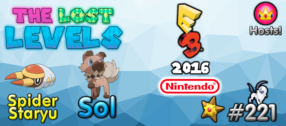 The Lost Levels: Episode 221 – E3 2016 Nintendo