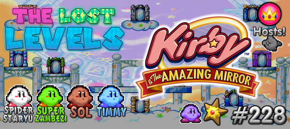 The Lost Levels: Episode 228 – Kirby and the Amazing Mirror