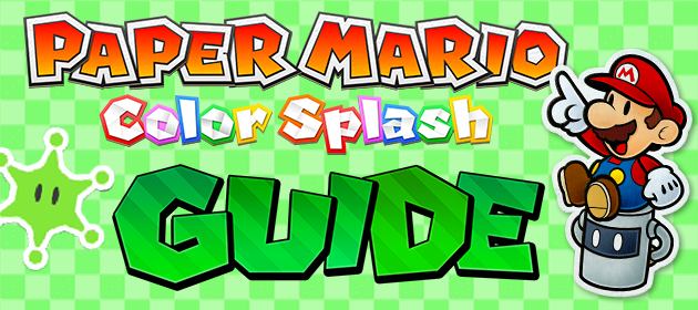 Walkthrough and Guides for Paper Mario: Color Splash Now Up