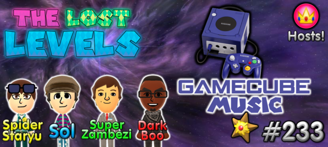 The Lost Levels: Episode 233 – GameCube Music (GCN 15th Anniversary)