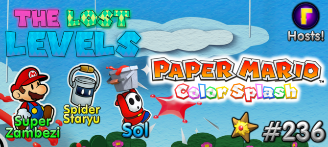 The Lost Levels: Episode 236 – Paper Mario: Color Splash