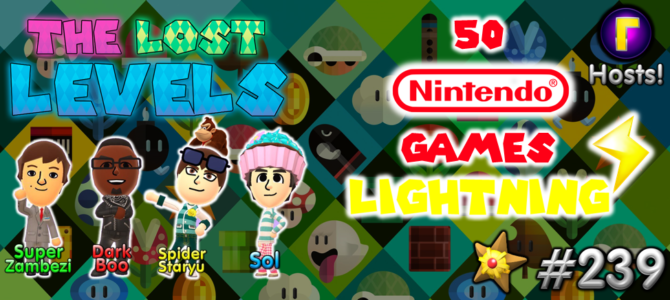The Lost Levels: Episode 239 – 50 Nintendo Games Lightning Round