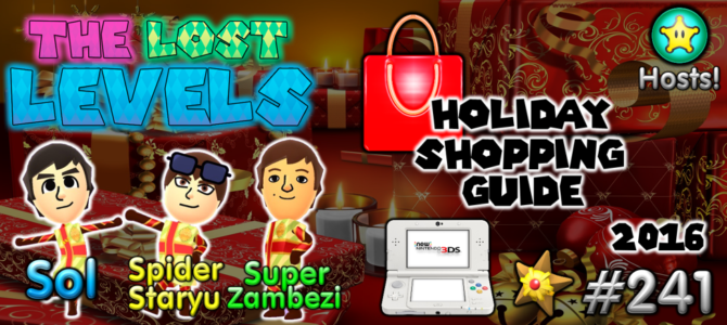The Lost Levels: Episode 241 – Holiday Shopping Guide 2016