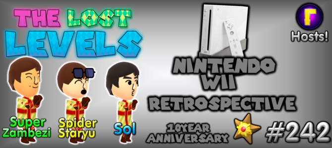 The Lost Levels: Episode 242 – Nintendo Wii's 10 Year Anniversary