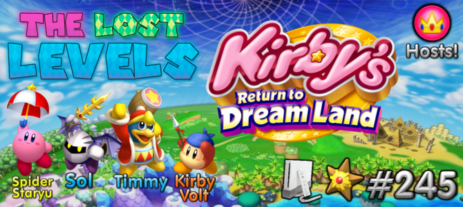 The Lost Levels: Episode 245 – Kirby's Return to Dreamland (Ft. KirbyVolt)