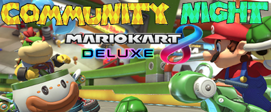 MPL Community Night – Mario Kart 8 Deluxe