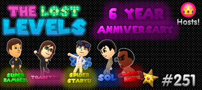 The Lost Levels: Episode 251 – Nintendo Switch + 6 Year Anniversary!