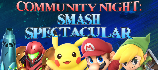 Announcing Our Community Night: Smash Spectacular